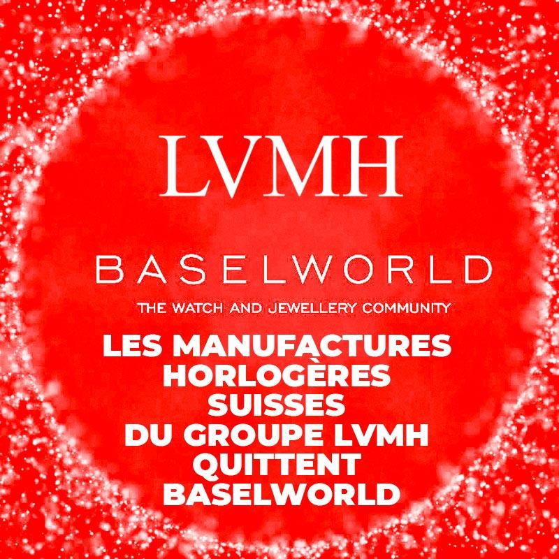 La Cote des Montres : Photo - Les manufactures horlogères suisses du Groupe LVMH quittent Baselworld